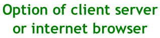 Option of client server  or internet browser